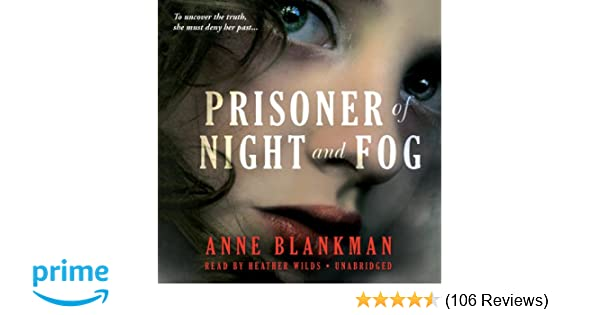 Amazon.com: Prisoner of Night and Fog (9781483003429): Anne Blankman: Books