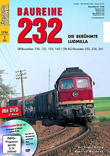 (Baureihe 232 - mit Video-DVD - Eisenbahn Journal Extra-Ausgabe 2-2012)