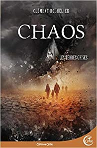 Chaos, tome 2 : Les terres grises par Bouhélier