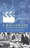 capa de A Hollywood da boa Vizinhança: Imagens do Brasil em Documentários Norte-Americanos na Segunda Guerra
