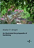 An Illustrated Encyclopaedia of Gardening, Walter P. Wright, 3956101022
