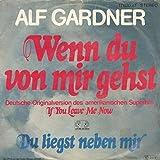 Alf Gardner - Wenn Du Von Mir Gehst (If You Leave Me Now) - Jupiter Records - 17 630 AT