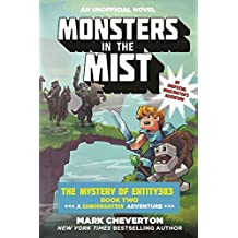 Monsters in the Mist: The Mystery of Entity303 Book Two: A Gameknight999 Adventure: An Unofficial Minecrafter's Adventure (The Gameknight999 Series)