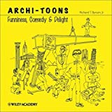 img - for Archi-Toons: Funniness, Comedy & Delight by Richard T. Bynum Jr (2003-06-27) book / textbook / text book