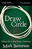 img - for Draw the Circle Study Guide: Taking the 40 Day Prayer Challenge book / textbook / text book