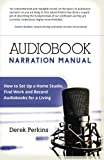 img - for Audiobook Narration Manual: How to Set Up a Home Studio and Record Audiobooks for a Living book / textbook / text book