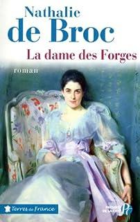 La dame des forges, Broc, Nathalie de