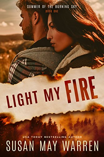 Light My Fire: Christian romantic suspense (Summer of the Burning Sky Book 1) cover
