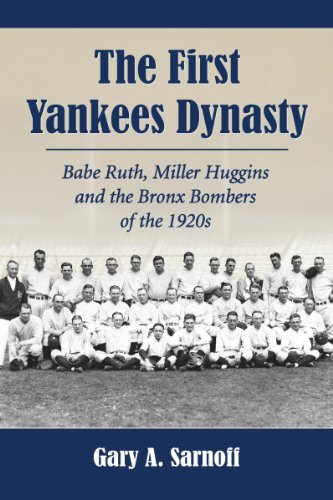 - The First Yankees Dynasty: Babe Ruth, Miller Huggins and the Bronx Bombers of the 1920s