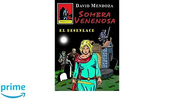 SOMBRA VENENOSA 4: EL DESENLACE: Amazon.es: DAVID MENDOZA ...