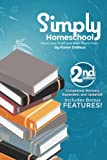 Simply Homeschool: Second Edition: Have Less Fluff and Bear More Fruit