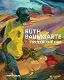 img - for Ruth Baumgarte: Turn of the Fire book / textbook / text book