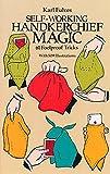 Self-Working Handkerchief Magic: 61 Foolproof Tricks (Dover Magic Books)