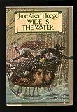 Wide Is the Water, Jane Aiken Hodge, 0698110803
