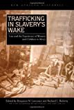 Trafficking in Slavery's Wake : Law and the Experience of Women and Children in Africa, , 082142002X