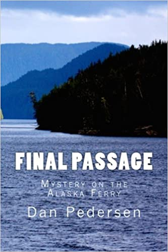 Final Passage: Mystery on the Alaska Ferry: Dan Pedersen