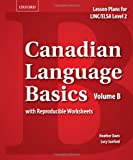 Canadian Language Basics Volume B: Lesson Plans for LINC/ELSA Level 2