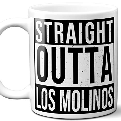 Straight Outta Los Molinos Souvenir Gift Mug. I Love City Town USA Lover Coffee Unique Tea Cup Men Women Birthday Mothers Day Fathers Day Christmas. 11 oz.