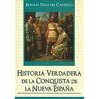 Historia Verdadera De La Conquista de la Nueva España (Grandes Novelas (Tomo)) (Spanish Edition)