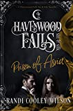 Prison of Asria (Havenwood Falls Sin & Silk Book 11)