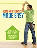 img - for Home Maintenance Made Easy: What to Do, When to Do It, When to Call for Help book / textbook / text book