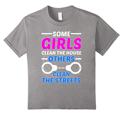[Kids Funny Some Girls Clean The House T-shirt Female Police Gift 8 Slate] (Cop Costumes Tshirt)