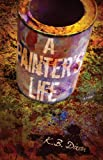 Front cover for the book A Painter's Life by K. B. Dixon