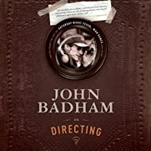 John Badham on Directing: Notes from the Sets of Saturday Night Fever, WarGames, and More Audiobook by John Badham Narrated by John Badham