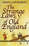 The Strange Laws of Old England, Nigel Cawthorne, 0749954159