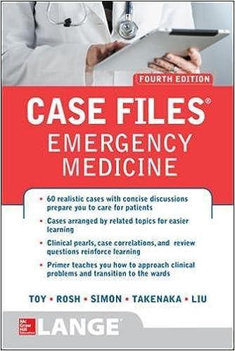 Case Files Emergency Medicine, Fourth Edition: Eugene C  Toy, Barry