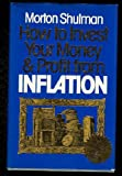 How to Invest Your Money and Profit from Inflation, Shulman, Morton, 039451064X