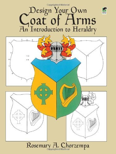 - Design Your Own Coat of Arms: An Introduction to Heraldry (Dover Children's Activity Books) by Rosemary A. Chorzempa (1987-07-01)