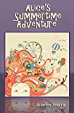 Alice's Summertime Adventure, Suzanne Jenkins, 1490424687