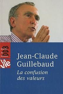 La confusion des valeurs, Guillebaud, Jean-Claude