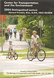Traveling Toward Health: The Marriage of Transportation and Public Health - Oct. 15, 2004