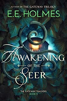 Awakening of the Seer (The Gateway Trackers Book 3) by [Holmes, E.E.]