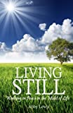 Living Still: Walking in Peace in the Midst of Life by Abby Lewis (2012-06-10)