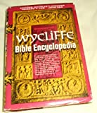 Wycliffe Bible Encyclopedia, Charles F. Pfieffer, John Rhea, Howard F. Vos, 0802496970