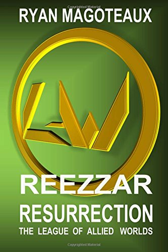 The League of Allied Worlds: Reezzar Resurrection (Volume 2) pdf epub