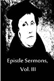 Epistle Sermons, Vol. III, Martin Luther, 1480019585