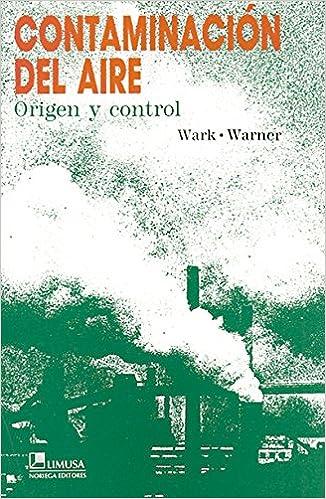 Contaminación del aire / Air Pollution: Origen y control / Its ...