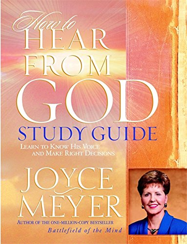 How to Hear from God Study Guide: Learn to Know His Voice an