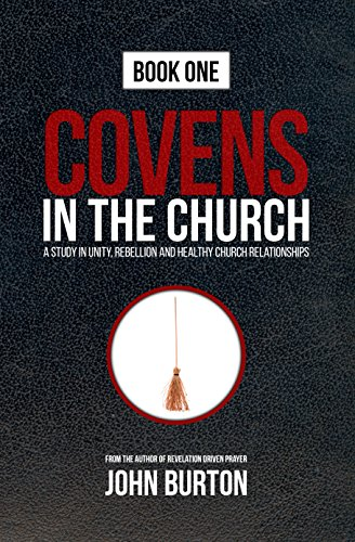 Covens in the Church: A Study in Unity, Rebellion and Healthy Church Relationships (Unity In The Church)