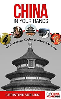 China In Your Hands: Go Beneath the Surface & Travel Like a Pro by [Surlien, Christine]