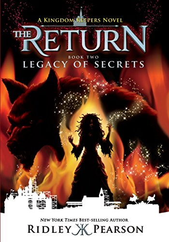 Kingdom Keepers: The Return Book Two: Legacy of Secrets (Kingdom Come Park State)