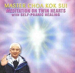 Master Choa Kok Sui - Meditation on Twin Hearts with Self ...