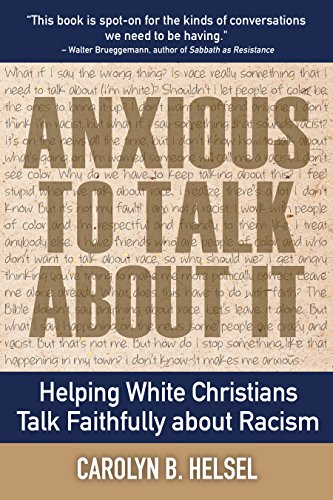 Anxious to talk about it helping white christians talk faithfully anxious to talk about it helping white christians talk faithfully about racism by helsel fandeluxe Image collections