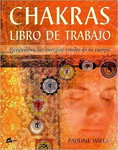 Chakras, Libro de Trabajo (Spanish Edition): Pauline Wills ...