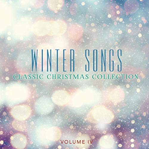 Classic Christmas Collection: Winter Songs, Vol. 4