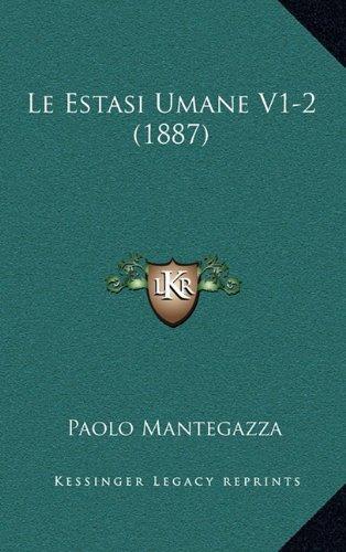 Read Online Le Estasi Umane V1-2 (1887) (Italian Edition) PDF